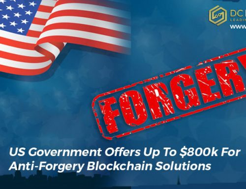 US Government Offers Up To $800k For Anti-Forgery Blockchain Solutions